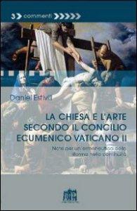 Copertina di 'La Chiesa e l'arte secondo il Concilio Ecumenico Vaticano II'