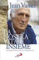 La nostra vita insieme - Jean Vanier