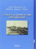 L' Italia e la guerra in Libia, cent'anni dopo