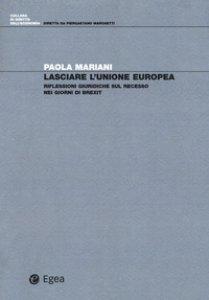 Copertina di 'Lasciare l'Unione Europea. Riflessioni giuridiche sul recesso nei giorni di Brexit'
