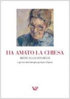 Ha amato la Chiesa. Madre Giulia Verhaeghe e gli inizi della famiglia spirituale «L'opera»