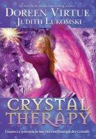 Chrystal therapy. Guarisci e potenzia la tua vita con l'energia dei cristalli - Virtue Doreen, Lukomski Judith