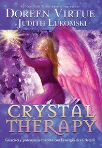 Copertina di 'Chrystal therapy. Guarisci e potenzia la tua vita con l'energia dei cristalli'
