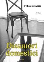 Disamori domestici - De Masi Fabio
