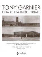 Una città industriale. Con 2 Tavola illustrata - Garnier Tony