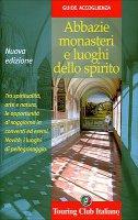 Abbazie, monasteri e luoghi dello spirito