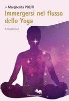 Immergersi nel flusso dello yoga - Politi Margherita