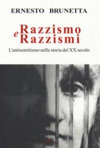 Copertina di 'Razzismo e razzismi. L'antisemitismo nella storia del XX secolo'