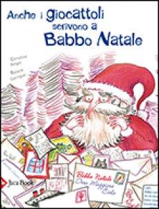 Copertina di 'Anche i giocattoli scrivono a Babbo Natale'