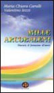Copertina di 'Mille arcobaleni. Itinerario di formazione all'amore'