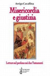 Copertina di 'Misericordia e giustizia. Letture sul perdono nei due Testamenti'