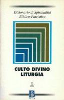 Dizionario di spiritualità biblico-patristica [vol_12] / Culto divino, liturgia