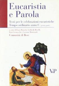 Copertina di 'Eucaristia e Parola. Testi per le celebrazioni eucaristiche. Tempo ordinario Anno C (prima parte)'