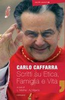 Scritti su Etica Famiglia e Vita (2009-2017) - Carlo Caffarra