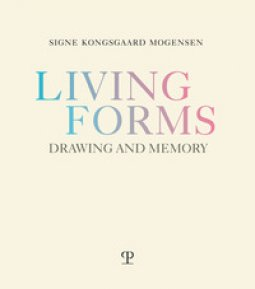 Copertina di 'Living forms. Drawing and memory'