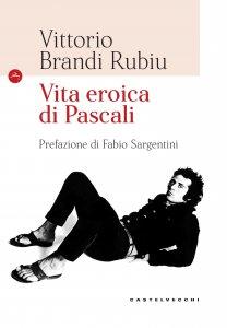 Copertina di 'Vita eroica di Pascali'