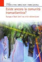 Esiste ancora la comunità transatlantica? Europa e Stati Uniti tra crisi e distensione