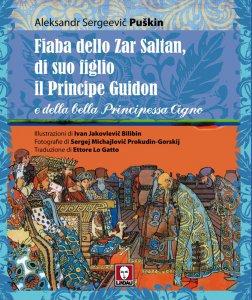 Copertina di 'Fiaba dello Zar Saltan, di suo figlio il Principe Guidon e della bella Principessa Cigno'