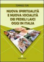 Nuova spiritualità e nuova socialità dei fedeli laici oggi in Italia. - Tommaso Turi