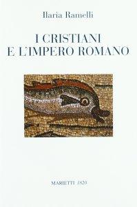 Copertina di 'I cristiani e l'impero romano'