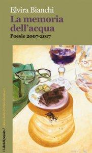 Copertina di 'La memoria dell'acqua. Poesie 2017-2017'