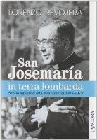 San Josemar�a in terra lombarda con lo sguardo rivolto alla Madonnina 1948-1973 - Revojera Lorenzo