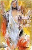 Proclamiamo la Tua Risurrezione di Conferenza Episcopale Italiana su LibreriadelSanto.it