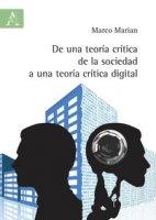 De una teoría crítica de la sociedad a una teoría crítica digital - Marian Marco