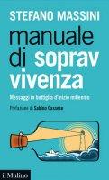 Manuale di sopravvivenza - Stefano Massini