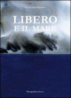 Libero e il mare - Esposto Giancarlo