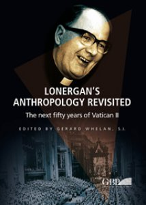 Copertina di 'Lonergan's Anthropology Revisited. The next fifty years of Vatican II'