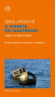 Il pianeta dei naufraghi - Serge Latouche