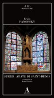 Suger, abate di Saint Denis - Panofsky Erwin