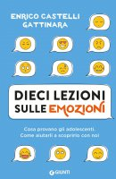 Dieci lezioni sulle emozioni - Enrico Castelli Gattinara