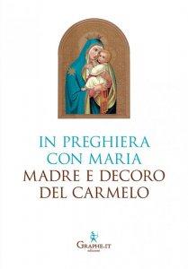 Copertina di 'In preghiera con Maria, Madre e Decoro del Carmelo'