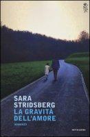 La gravità dell'amore - Stridsberg Sara