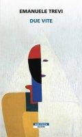 Due vite - Emanuele Trevi