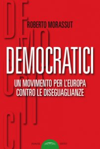 Copertina di 'Democratici. Un movimento per l'Europa contro le diseguaglianze'