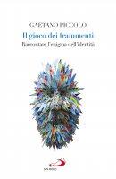 Il gioco dei frammenti - Gaetano Piccolo