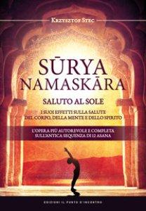 Copertina di 'Suryanamaskara. Saluto al sole. I suoi effetti sulla salute del corpo, della mente e dello spirito'