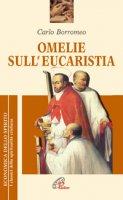 Omelie sull'eucaristia - Carlo Borromeo (san)