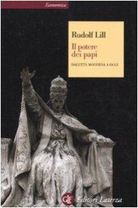 Copertina di 'Il potere dei papi. Dall'età moderna a oggi'