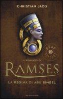 La regina di Abu Simbel. Il romanzo di Ramses - Jacq Christian
