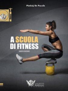 Copertina di 'A scuola di fitness'