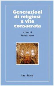 Copertina di 'Generazione di religiosi e vita consacrata'