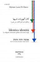 Identica identità. Le religioni monoteiste parlano dei nostri tempi. - Myriam Lucia Di Marco,