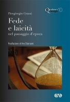 Fede e laicità nel passaggio d'epoca - Piergiorgio Grassi
