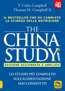 Copertina di 'The China study. Lo studio più completo sull'alimentazione mai condotto. Ediz. ampliata'