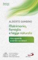 Matrimonio, famiglia e legge naturale - Alberto Gambino