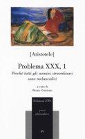 Problema XXX, 1. Perché tutti gli uomini straordinari sono melancolici - Aristotele